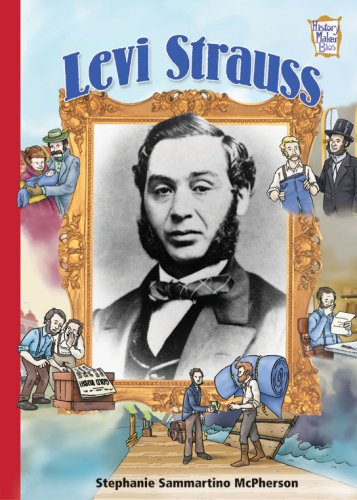 Levi Strauss (History Maker Bios (Lerner)) - Stephanie Sammartino McPherson