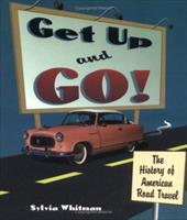 Get Up and Go!: The History of American Road Travel