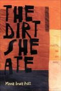 The Dirt She Ate: Selected and New Poems