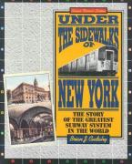 Under the Sidewalks of New York: The Story of the Greatest Subway System in the World