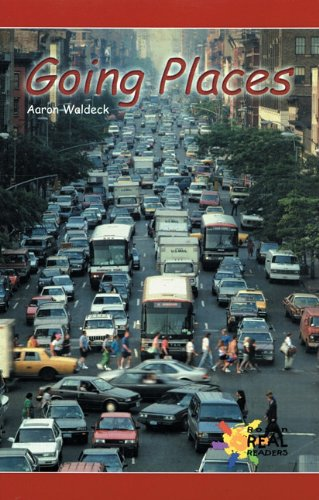 Going Places (Rosen Real Readers: Early Emergent) - Aaron Waldeck