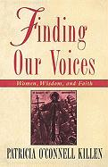 Finding Our Voices: Women's Wisdom & Faith