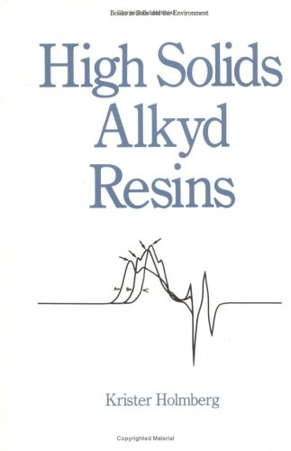 High Solids Alkyd Resins (Books in Soils and the Environment) - K. Holmberg