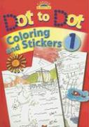 Dot to Dot, Coloring and Stickers, Book 1 [With Stickers]