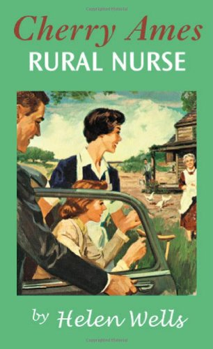 Cherry Ames, Rural Nurse: Book 15 - Helen Wells