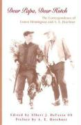 Dear Papa, Dear Hotch: The Correspondence of Ernest Hemingway and A.E. Hotchner