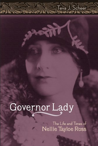 Governor Lady: The Life and Times of Nellie Tayloe Ross (MISSOURI BIOGRAPHY SERIES) - Teva J. Scheer