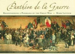 Pantheon de La Guerre: Reconfiguring a Panorama of the Great War