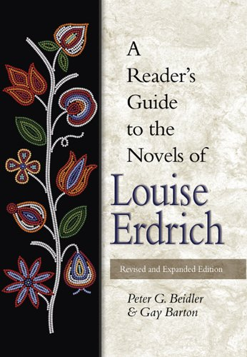 A Reader's Guide to the Novels of Louise Erdrich - Peter Beidler; Gay Barton