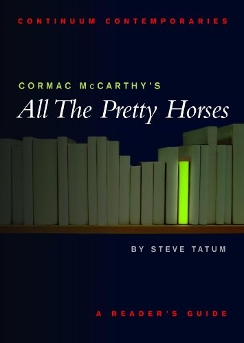 Cormac McCarthy's All the Pretty Horses: A Reader's Guide (Continuum Contemporaries) - Stephen Tatum