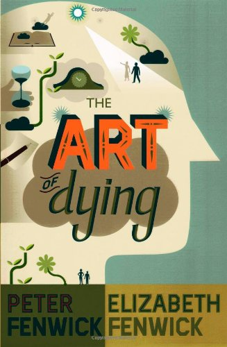 The Art of Dying - Peter Fenwick, Elizabeth Fenwick
