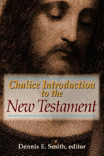 Chalice Introduction to the New Testament - Dr. Dennis Smith