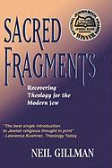 Sacred Fragments - Recovering Theology for the Modern Jew