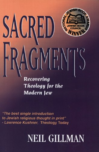 Sacred Fragments: Recovering Theology for the Modern Jew - Neil Gillman