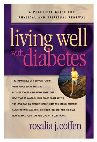 Living Well with Diabetes: A Practical Guide for Physical and Spiritual Renewal - Rosalia J. Coffen