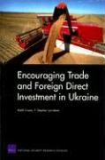 Encouraging Trade and Foreign Direct Investment in Ukraine