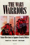 The Wary Warriors: Future Directions in Japanese Security Policies