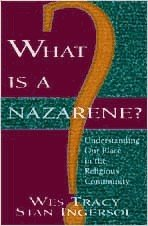 What Is a Nazarene?: Understanding Our Place in the Religious Community - Wesley Tracy; Stan Ingersol