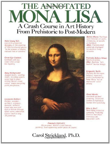The Annotated Mona Lisa: A Crash Course in Art History from Prehistoric to Post-Modern - Carol Strickland, John Boswell