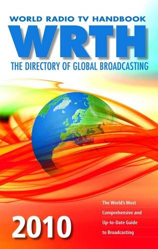 World Radio TV Handbook 2010: The Directory of Global Broadcasting - Sean Gilbert; George Jacobs; Bengt Ericson; Dave Kenny; Mauno Ritola
