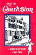 Doin' the Charleston: A Restaurant Guide & Cookbook