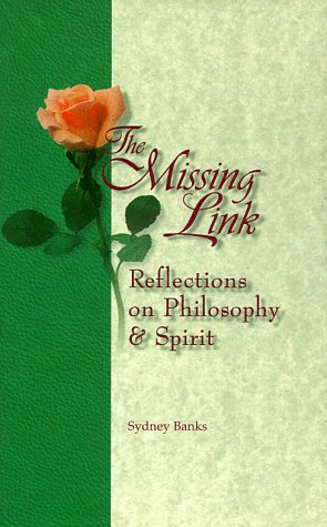 Missing Link, The: Reflections on Philosophy and Spirit - Sydney Banks