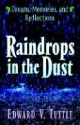 Raindrops in the Dust; Dreams, Memories and Reflections