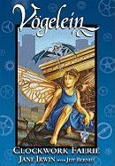 Vogelein Volume 1: Clockwork Faerie