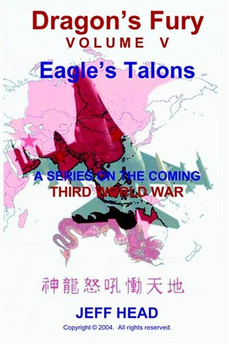 Dragon's Fury - Eagle's Talons (Vol. V) - Jeff Head