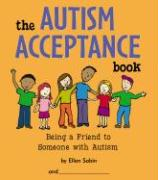 The Autism Acceptance Book: Being a Friend to Someone with Autism
