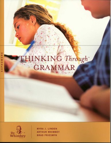 Thinking Through Grammar: Sophomore - Arthur Whimbey; Myra J. Linden; Brad Frieswyk