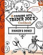 The Cooking with Trader Joe's Cookbook: Dinner's Done!