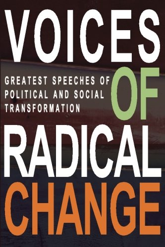 Voices of Radical Change: Greatest Speeches of Political and Social Transformation - Anne Brown