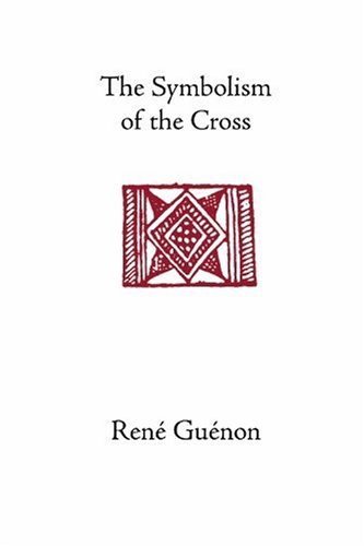 The Symbolism of the Cross - Rene Guenon