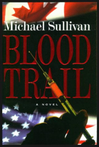 BLOOD TRAIL-HC - Michael Sullivan