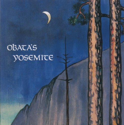 Obata's Yosemite: Art and Letters of Obata from His Trip to the High Sierra in 1927 - Janice T. Driesbach; Susan Landauer