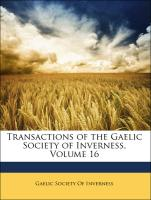 Transactions of the Gaelic Society of Inverness, Volume 16