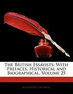 The British Essayists: With Prefaces, Historical and Biographical, Volume 25