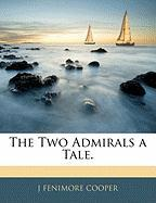 The Two Admirals a Tale.