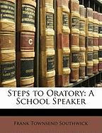 Steps to Oratory: A School Speaker
