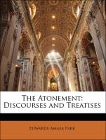 The Atonement: Discourses and Treatises