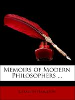 Memoirs of Modern Philosophers ...