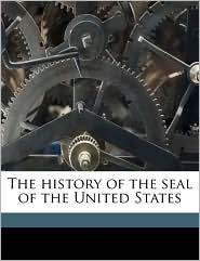 The History of the Seal of the United States
