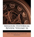 Missouri Historical Review, Volume 16