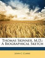 Thomas Skinner, M.D.: A Biographical Sketch