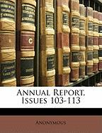 Annual Report, Issues 103-113