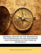 Biennial Report of the Minnesota Tax Commission to the Governor and Legislature of the State of Minnesota