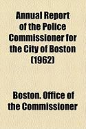 Annual Report of the Police Commissioner for the City of Boston (1962)
