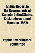 Annual Report to the Governments of Canada, United States, Saskatchewan, and Montana (1987)