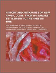 History and Antiquities of New Haven, Conn., from Its Earliest Settlement to the Present Time